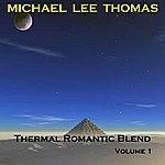 Michael Lee Thomas Thermal Romantic Blend, Vol. 1