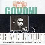 Dino Govoni Govoni: Breakin' Out