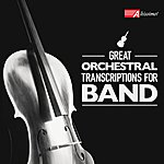 United States Navy Band Great Orchestral Transcriptions For Band
