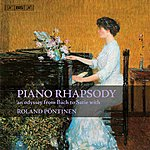 Roland Pontinen Piano Rhapsody - An Odyssey From Bach To Satie With Roland Pontinen