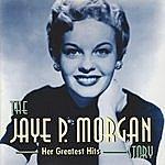 Jaye P. Morgan The Jaye P. Morgan Story (Her Greatest Hits)