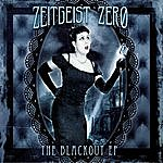 Zeitgeist Zero The Blackout Ep