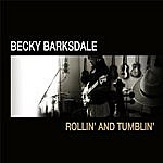 Becky Barksdale Rollin' And Tumblin' (Single Version)
