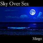 Mingo Sky Over Sea