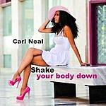 Carl Neal Shake Your Body Down