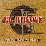 Nighthawk Everything Is Alright