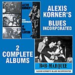 Alexis Korner's Blues Incorporated R&B From The Marquee / At The Cavern (Remastered)
