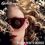 Goldfrapp Ride A White Horse
