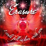 Erasure I Could Fall In Love With You