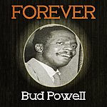 Bud Powell Forever Bud Powell