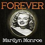 Marilyn Monroe Forever Marilyn Monroe