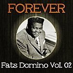 Fats Domino Forever Fats Domino Vol. 02