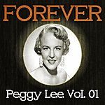 Peggy Lee Forever Peggy Lee, Vol. 1