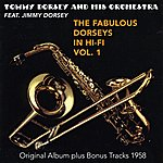 Tommy Dorsey The Fabulous Dorsey In Hi-Fi, Vol. 1 (Feat. Jimmy Dorsey) [Original Album Plus Bonus Tracks 1958]