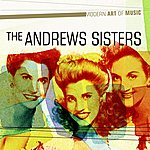 The Andrews Sisters Modern Art Of Music: The Andrews Sisters Greatest Hits