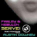 Farley Serve!, Vol. 4 (Austin Downey's Ballroom Remix)