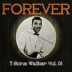 T-Bone Walker Forever T-Bone Walker, Vol. 1
