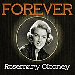 Rosemary Clooney Forever Rosemary Clooney