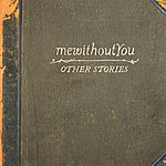 MewithoutYou Other Stories - Single