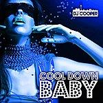 DJ Cooper Cool Down Baby