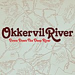 Okkervil River Down Down The Deep River