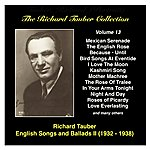 Richard Tauber The Richard Tauber Collection: Vol. 13: Popular English Songs And Ballads II (Recordings 1932-1938)