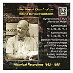 "Paul Hindemith The Great Conductors: Tribute To Paul Hindemith: Symphonische Tänze From ""Mathis Der Maler"" And Kammermusik"