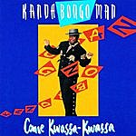 Kanda Bongo Man Come Kwassa Kwassa
