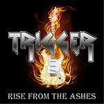Trigger Rise From The Ashes