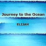 Elijah Journey To The Ocean