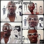 Kevil Vageda I Know You Can Tell