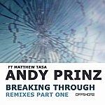 Andy Prinz Breaking Through (Feat. Matthew Tasa) [Remixes Part One]