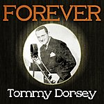 Tommy Dorsey Forever Tommy Dorsey