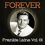 Frankie Laine Forever Frankie Laine, Vol. 1