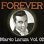 Mario Lanza Forever Mario Lanza Vol. 02