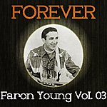 Faron Young Forever Faron Young Vol. 03