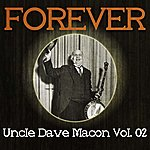 Uncle Dave Macon Forever Uncle Dave Macon Vol. 02