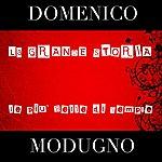 Domenico Modugno Domenico Modugno (La Grande Storia - Le Più Belle Di Sempre)