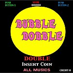 "Double Bubble Bobble (All Musics From The Game ""Bubble Bobble"")"
