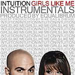 Intuition Girls Like Me (Instrumentals)