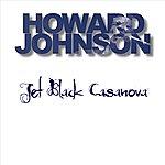 Howard Johnson Jet Black Casanova