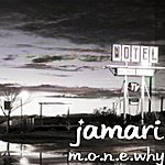 Jamari M.O.N.E.Why