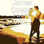 James Croxton I Love You