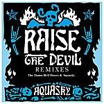 Aquasky Raise The Devil Remixes, Pt. 1