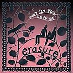 Erasure Don't Say You Love Me (Jeremy Wheatley Single Mix)