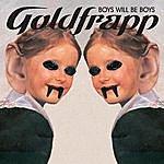 Goldfrapp Boys Will Be Boys