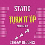 Static Turn It Up