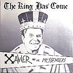 Xavier The King Has Come