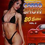 Internacional Carro Show 20 Exitos Vol. 2