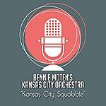 Bennie Moten's Kansas City Orchestra Kansas City Squabble